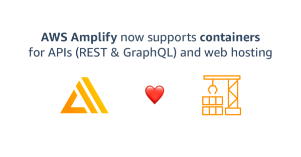 Zero-effort Container deployment for GraphQL and REST APIs and Web Hosting with Amplify CLI | Amazon Web Services